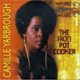 echange, troc YARBROUGH, CAMILLE - The Iron Pot Cooker