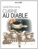 echange, troc Max Labbé - Cette Etonnante Cuisine au Diable
