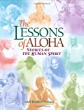 The Lessons of Aloha: Stories of the Human Spirit