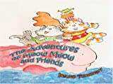 The Adventures of Meow Meow and Friends