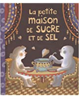 La petite maison de sucre et de sel
