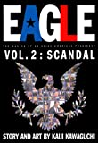 Eagle:The Making Of An Asian-American President, Vol. 2: ...