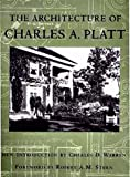 img - for The Architecture of Charles A. Platt book / textbook / text book