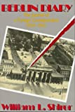Berlin Diary: The Journal of a Foreign Correspondent 1934-1941 (0316787043) by Shirer, William L.