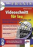 Image de bhv Praxis. Videoschnitt für lau. Kostenlos Videos bearbeiten mit Movie Maker 2.0, mit CD-Rom.