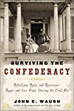 Surviving the Confederacy: Rebellion, Ruin, and Recovery--Roger and Sara Pryor During the Civil War (0151003890) by Waugh, John C.