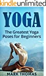 Yoga: The 30 Greatest Yoga Poses For...