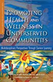 img - for Promoting Health and Wellness in Underserved Communities: Multidisciplinary Perspectives Through Service Learning (Service Learning for Civic Engagement Series) book / textbook / text book