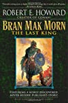 Bran Mak Morn: The Last King