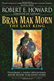Bran Mak Morn: The Last King (0345461541) by Howard, Robert E.