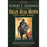 Bran Mak Morn: The Last King ~ Robert E. Howard