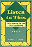 Listen to This: Developing an Ear for Expository (Maupin House) (0929895193) by Freeman, Marcia S.