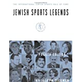 Jewish Sports Legends: The International Jewish Sports Hall of Fame, 4th Edition