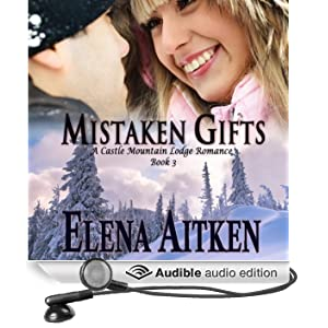 Mistaken Gifts: Castle Mountain Lodge, Book 3 (Unabridged)