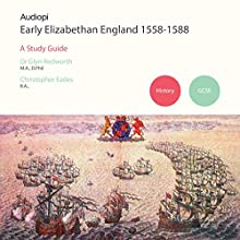 Early Elizabethans 1558-1588 GCSE History Audiobook by Glyn Redworth, Christopher Eades Narrated by Alexander Piggins, Zoe Lambrakis