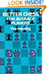 Better Chess for Average Players (Dov...