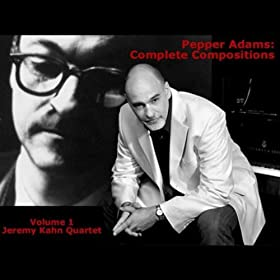 Pepper Adams: Complete Compositions Volume 1