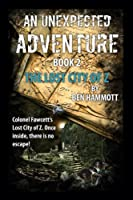 An Unexpected Adventure - Book 2: The Lost City
