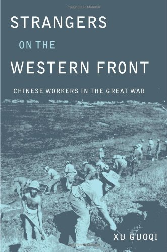 Strangers on the Western Front: Chinese Workers in the Great War
