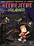 Heebie Jeebie Hullaballoo: Heebie Jeebie Hullabaloo (Bart Simpson's Treehouse of Horror) (0002571188) by Groening, Matt