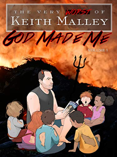 Keith Malley: God Made Me, Volume 1