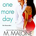 One More Day: The Alexanders, Book 1 (       UNABRIDGED) by M. Malone Narrated by Eva Kaminsky