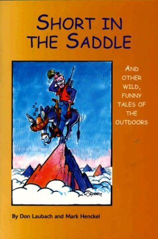 Image for Short in the Saddle: And Other Wild Tales of the Outdoors