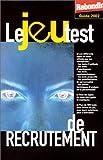 echange, troc Philippe Brunel, Olivier Camus, Marc Esquerré - Le jeu test de recrutement
