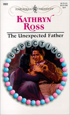 Unexpected Father  (Expecting) (Harlequin Presents), Kathryn Ross