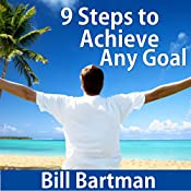 9 Steps to Achieve Any Goal | [Bill Bartmann]