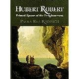 Hubert Robert: Painted Spaces of the Enlightenmentby Paula Rea Radisich