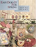 img - for Easy Does It For Spring (Art To Heart #520B) book / textbook / text book