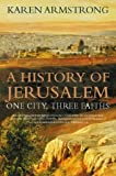 A History of Jerusalem: One City, Three Faiths (0002558513) by Armstrong, Karen