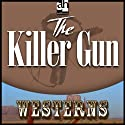 The Killer Gun (       UNABRIDGED) by Lauran Paine Narrated by Thomas Penny