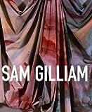 Sam Gilliam: A Retrospective