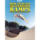 Thrasher Presents: How to Build Skateboard Ramps, Halfpipes, Boxes, Bowls and More (Skate My Friend, Skate) ~ Kevin Thatcher