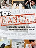The Manual: For Scholastic Newspaper Publications Designed for Students By Students