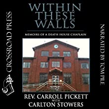 Within These Walls: Memoirs of a Death House Chaplain Audiobook by Rev. Carroll Pickett, Carlton Stowers Narrated by Tom Pile