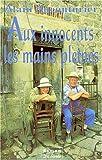 Aux innocents, les mains pleines : roman