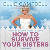 How To Survive Your Sisters | [Ellie Campbell]