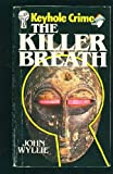 The Killer Breath Keyhole Crime No 77) (026374096X) by John Wyllie