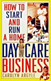 img - for How to Start and Run a Home Day-Care Business book / textbook / text book