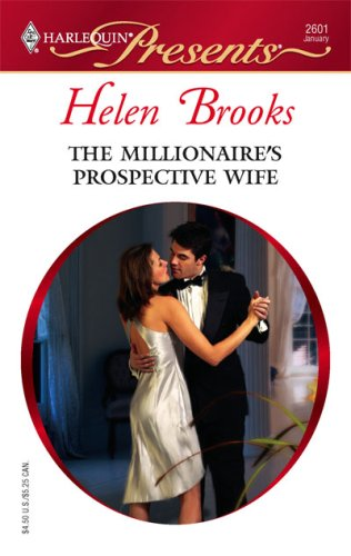 The Millionaire's Prospective Wife (Harlequin Presents), HELEN BROOKS