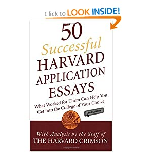 50 successful harvard application essays second edition And you only have five hundred words to accomplish this50 successful harvard application essays showcases the kinds staff of the harvard crimson: edition: 2.