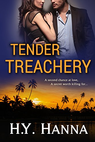 H.Y. Hanna - TENDER TREACHERY (Romantic Suspense Mystery Thriller): The TENDER Series ~ Book 2