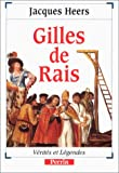 Gilles de Rais (Collection Verites et legendes)