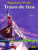 img - for Trazo de Tiza / Streak of Chalk (Spanish Edition) book / textbook / text book