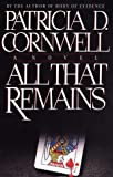 All That Remains: A Novel (G K Hall Large Print Book Series) (0816155267) by Cornwell, Patricia Daniels
