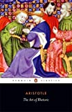 The Art of Rhetoric (Penguin Classics) (0140445102) by Aristotle