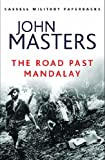 The Road Past Mandalay (Cassell Military Paperbacks) (0304361577) by Masters, John